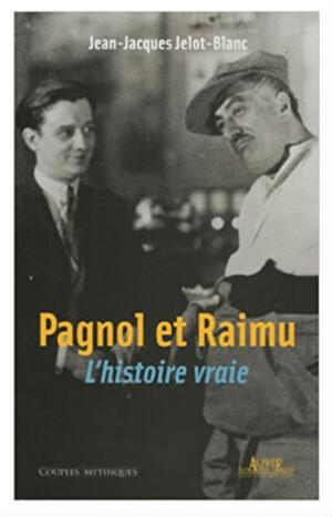 Pagnol et Raimu - L'histoire vraie