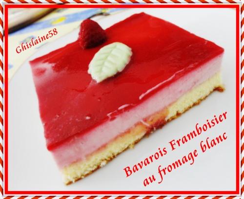 Bavarois Framboisier au fromage blanc
