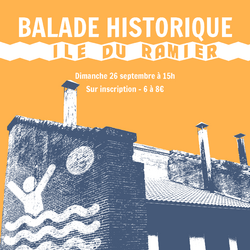 Balade Historique de l'Île du Ramier