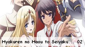 Hyakuren no Haou to Seiyaku no Valkyria 02