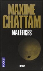 Maléfices de Maxime Chattam