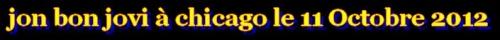 jon bon jovi à chicago le 11 octobre 2012