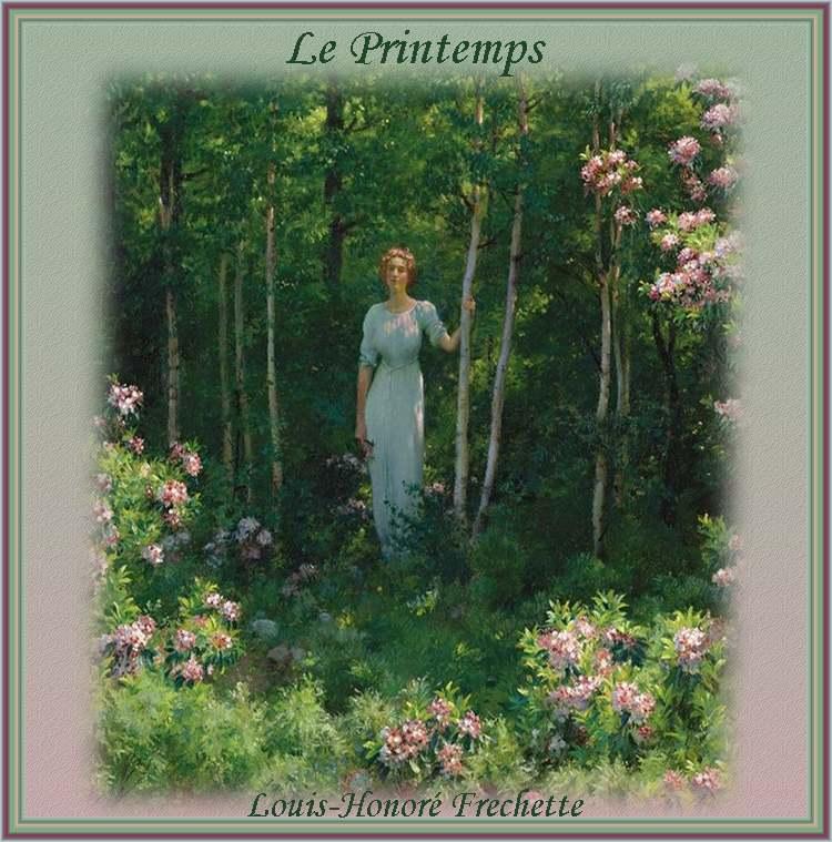 """"""" Le Printemps """" poème de   Louis-Honoré Fréchette"""