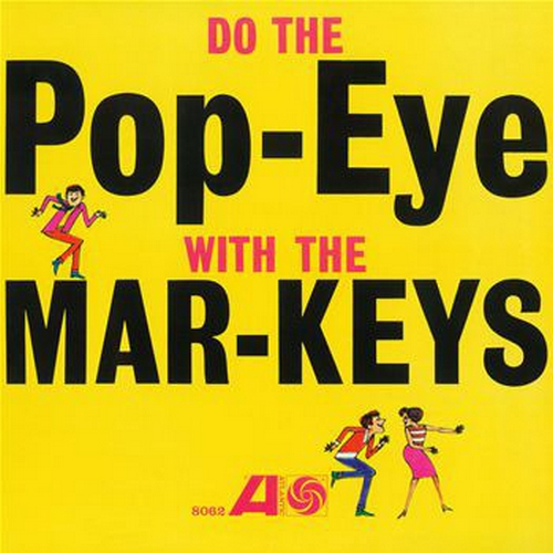 "The Mar-Keys : Album "" Do The Pop-Eye With The Mar-Keys "" Atlantic Records 8062 [ US ]"