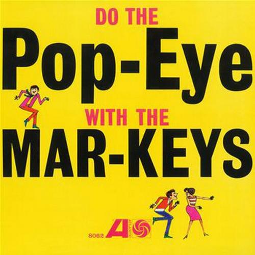 "The Mar-Keys : Album "" Do The Pop-Eye With The Mar-Keys "" Atlantic Records 8062 [ US ]"