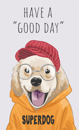 """have a good day"""" slogan with cute dog illustration 
