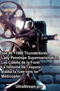 Joe 90 +1968 Thunderbirds Lady Penelope Supermarionation Les Cadets de la Foret Le.fantome.de.l.espace alaska la ruee vers lor  Medicopter