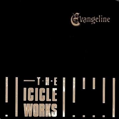 Icicle Works - Evangeline - 1987
