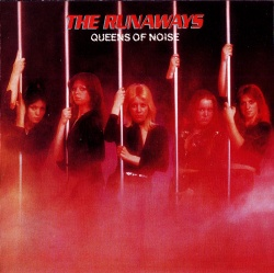 THE RUNAWAYS - Queens Of noise [Remastered Edition]