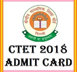 CTET Admit Card 2018, Download CTET Exam Hall Ticket 2018