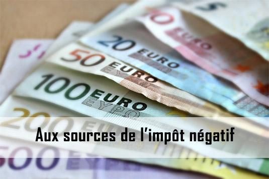 Aux sources de l'impôt négatif