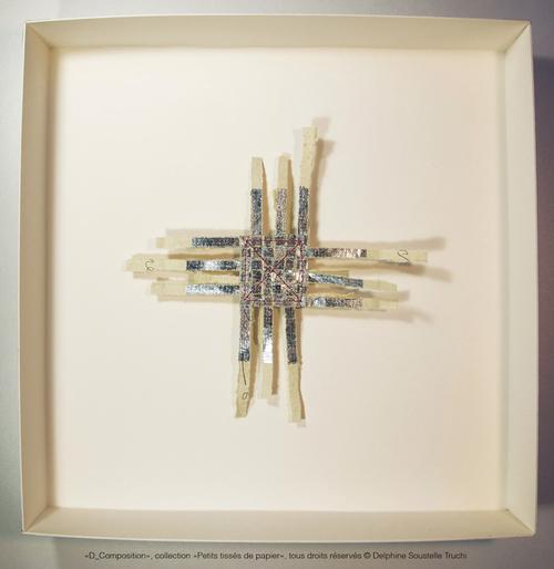 """""""D_Composition"""" Collection Petits tissés © Delphine Soustelle Truchi"""
