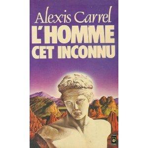 L'homme, cet inconnu - Alexis Carrel