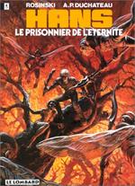 Hans, T2 Le prisonnier de l'éternité, Rosinski (dessin) et AP Duchâteau (scénario)