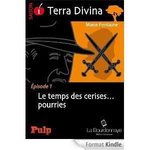 Le temps des cerises... pourries: Terra Divina : Saison 1 - Épisode 1