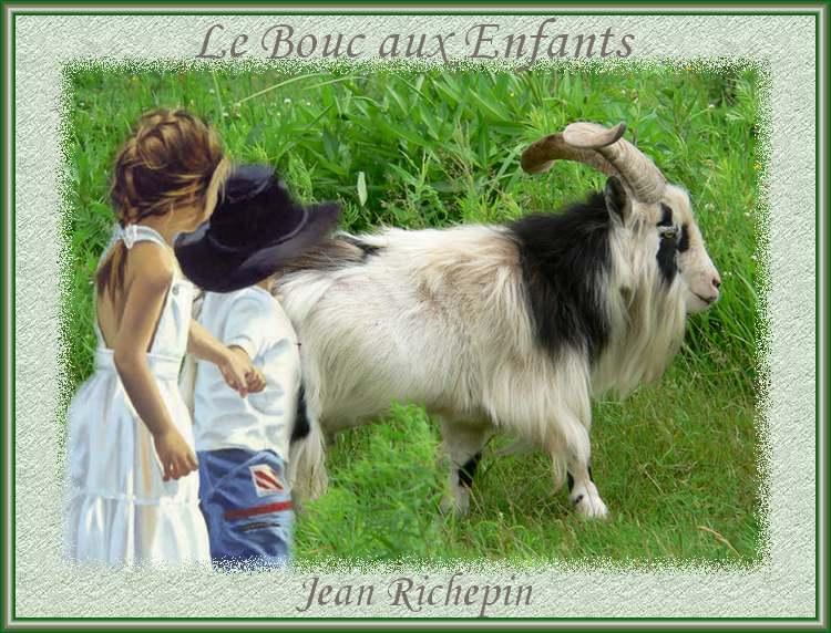 """"""" Le bouc aux enfants """" poème de Jean Richepin"""