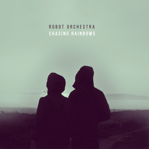 Robot Orchestra - Chasing Rainbows (2015) [Electronic , Instrumental , Hip Hop]