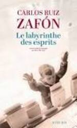 Carlos Ruiz ZAFON – Le labyrinthe des esprits