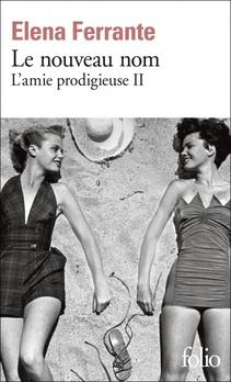 L'Amie Prodigieuse, tome 2, Le Nouveau Nom ; Elena Ferrante