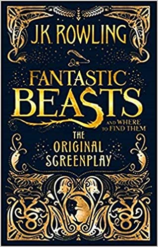 Amazon.fr - Fantastic Beasts and Where to Find Them: The Original  Screenplay - Rowling, J.K. - Livres