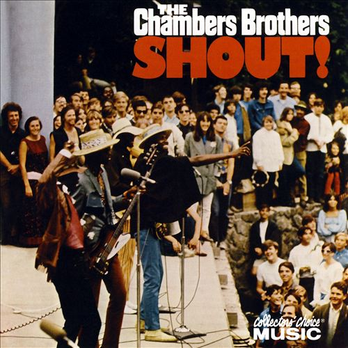 Chambers Brothers - Shout! (1968) [Live , Rock & Roll , Rhythm & Blues]