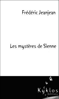 Fr?d?ric Jeanjean : Les myst?res de Sienne