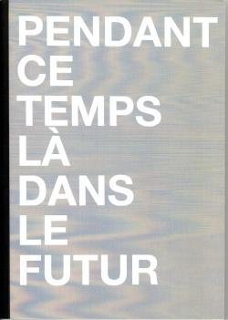 Pendant ce temps-là dans le futur - Julien Gautherie (septembre 2012)
