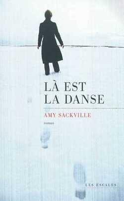 Là est la danse d'Amy Sackville