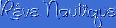 *** Rêve Nautique ***