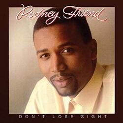 Rodney Friend - Don't Lose Sight - Complete LP