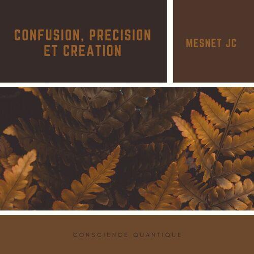 Confusion ou précision, deux fréquences de création
