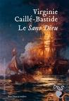 Le Sans Dieu ; Virginie Caillé-Bastide