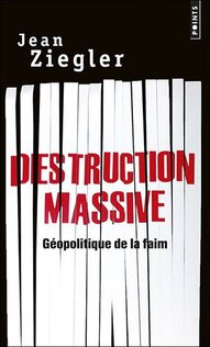 Destruction massive.... (Jean ZIEGLER )