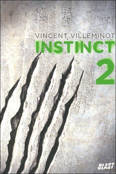 Instinct Tome 2 de Vincent Villeminot