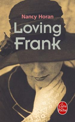 Loving Frank Nancy Horan
