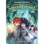 Chronique Le monde secret de Sombreterre tome 3 : Les âmes perdues de Cassandra O'Donnell