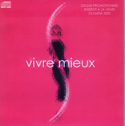 VIVRE MIEUX (OLYMPIA 2002)