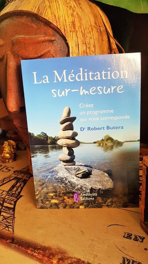 """""""La méditation sur-mesure"""" de Robert Butera, aux éditions Alliance Magique, est un guide facile et complet pour aider à trouver facilement sa propre technique de méditation."""