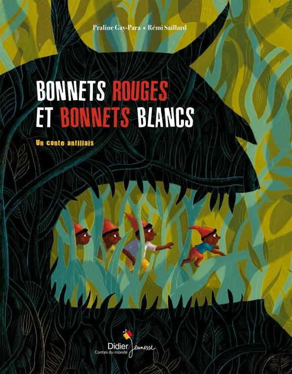 Bonnets rouges et bonnets blancs | Didier Jeunesse