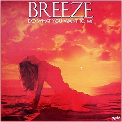 Breeze - Do What You Want To Me - Complete LP