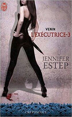 L'Exécutrice, Tome 3 : Venin de Jennifer Estep