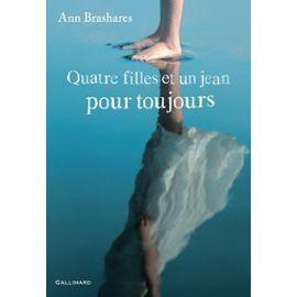 Quatre Filles Et Un Jean Pour Toujours   de ann brashares  Format Beau livre