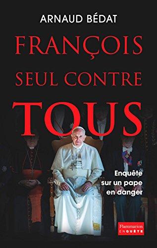 François seul contre tous  -  Arnaud Bédat