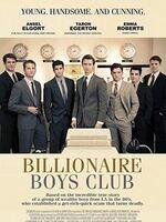 Billionaire Boys Club : Au milieu des années 1980, le jeune et ambitieux Joe Hunt, un entrepreneur dont la société Billionaire Boys Club est composée d'héritiers fortunés de Beverly Hills, met en place une arnaque basée sur une chaine de Ponzi. Mais quand arrive l'heure des comptes, la panique s'empare des associés accusés d'homicide. ... ----- ...  Origine : U.S.A.   Réalisation : James Cox   Durée : 1h48   Acteur(s) : Kevin Spacey, Ansel Elgort, Taron Egerton   Genre : Drame,Biopic,   Date de sortie :   Distributeur :   Titre original : Billionaire Boys Club   Critiques Spectateurs : 2.8