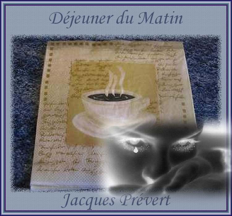 """"""" Déjeuner du Matin """" poème de Jacques Prévert"""