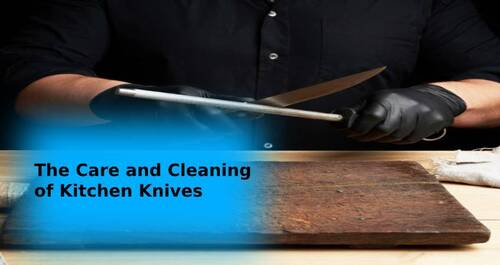 The Care and Cleaning of Kitchen Knives