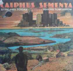Caiphus Semenya - Streams Today, Rivers Tomorrow - Complete LP