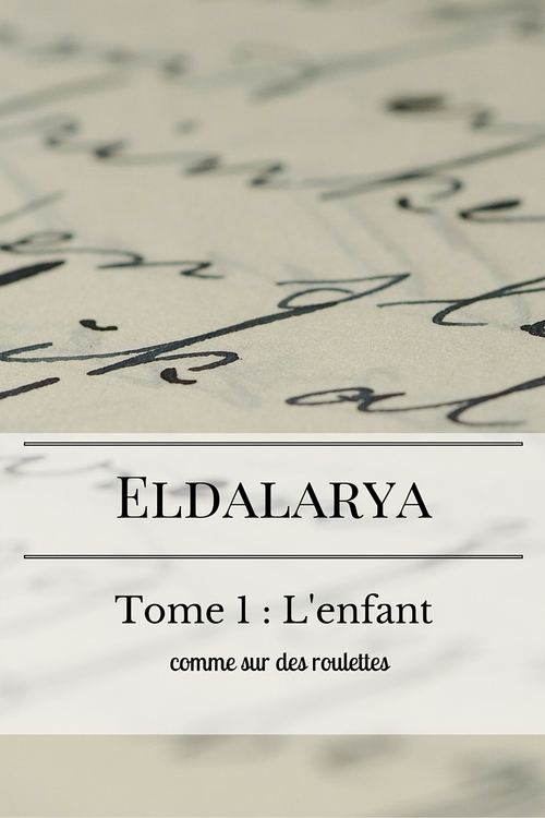 Eldalarya, semaine 6 : comme sur des roulettes