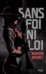 Sans foi ni loi, Marion BRUNET