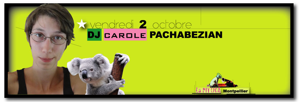 ★ Ce vendredi 2 octobre, DJ CAROLE PACHABEZIAN à La PITUCA ★